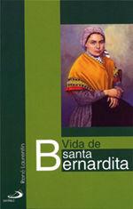 VIDA DE SANTA BERNARDITA