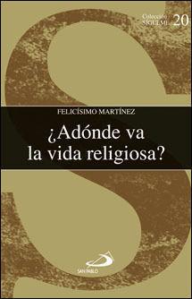 ¿ADÓNDE VA LA VIDA RELIGIOSA?