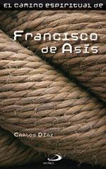EL CAMINO ESPIRITUAL DE FRANCISCO DE ASÍS