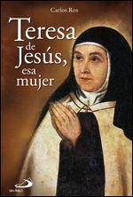 TERESA DE JESÚS, ESA MUJER