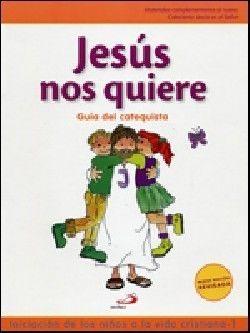 JESÚS NOS QUIERE - GUÍA DEL CATEQUISTA