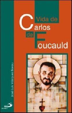 VIDA DE CARLOS DE FOUCAULD