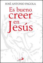 ES BUENO CREER EN JESÚS