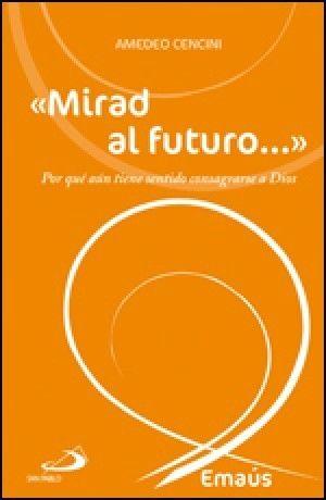 «MIRAD AL FUTURO...»