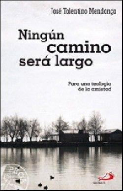 NINGÚN CAMINO SERÁ LARGO