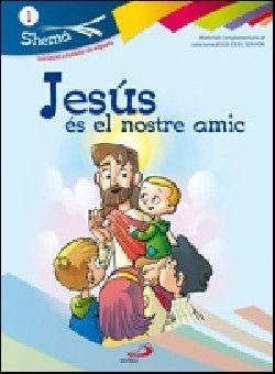 JESÚS ÉS EL NOTRE AMIC. VALENCIANO. SHEMA 1 (LIBRO DEL NIÑO). INICIACIÓN CRISTIANA DE NIÑOS