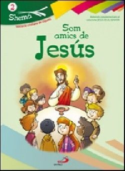 SOM AMICS DE JESÚS. VALENCIANO. SHEMA 2 (LIBRO DEL NIÑO). INICIACIÓN CRISTIANA DE NIÑOS