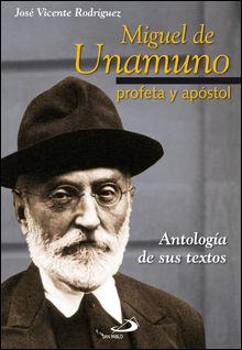 MIGUEL DE UNAMUNO, PROFETA Y APÓSTOL