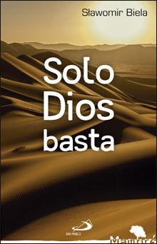 SOLO DIOS BASTA