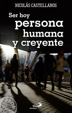 SER HOY PERSONA HUMANA Y CREYENTE