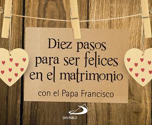 DIEZ PASOS PARA SER FELICES EN EL MATRIMONIO