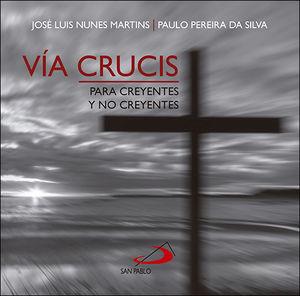 VÍA CRUCIS PARA CREYENTES Y NO CREYENTES