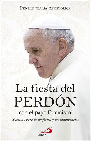 LA FIESTA DEL PERDÓN CON EL PAPA FRANCISCO