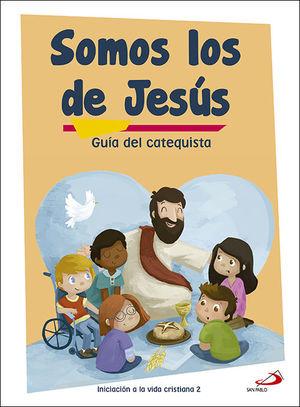 SOMOS LOS DE JESÚS (GUÍA DEL CATEQUISTA) INICIACIÓN A LA VIDA CRISTIANA 2