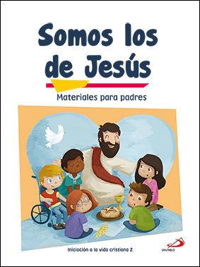 SOMOS LOS DE JESÚS (MATERIALES PARA PADRES) INICIACIÓN A LA VIDA CRISTIANA 2