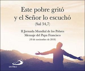 ESTE POBRE GRITÓ Y EL SEÑOR LO ESCUCHÓ (SAL 34,7)