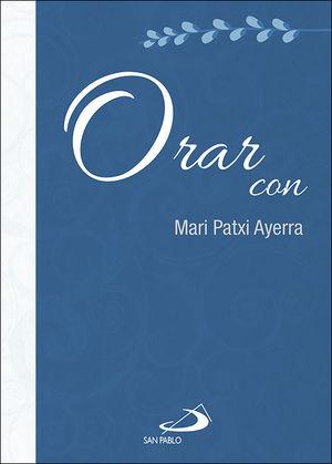 ORAR CON MARI PATXI AYERRA