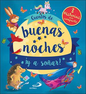 CUENTOS DE BUENAS NOCHES ¡Y A SOÑAR!