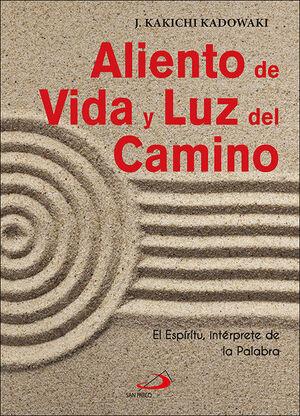 ALIENTO DE VIDA Y LUZ DEL CAMINO