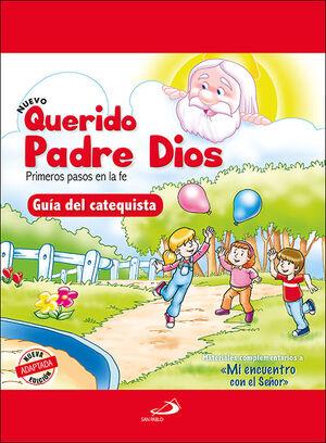 NUEVO QUERIDO PADRE DIOS - PRIMEROS PASOS EN LA FE - GUÍA DEL CATEQUISTA
