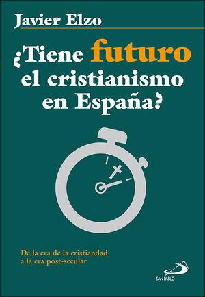 ¿TIENE FUTURO EL CRISTIANISMO EN ESPAÑA?