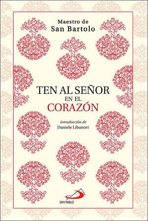 TEN AL SEÑOR EN EL CORAZÓN