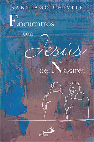 ENCUENTROS CON JESÚS DE NAZARET