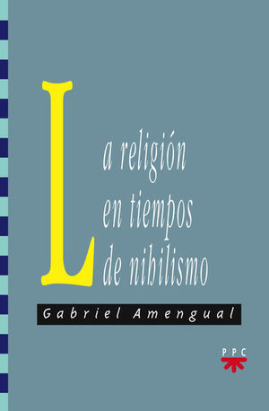 LA RELIGIÓN EN TIEMPOS DE NIHILISMO