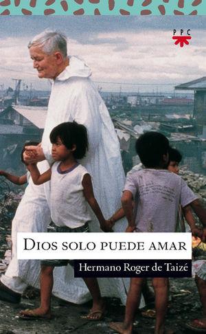 DIOS SOLO PUEDE AMAR