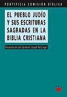 EL PUEBLO JUDÍO Y SUS ESCRITURAS SAGRADAS EN LA BIBLIA CRISTIANA