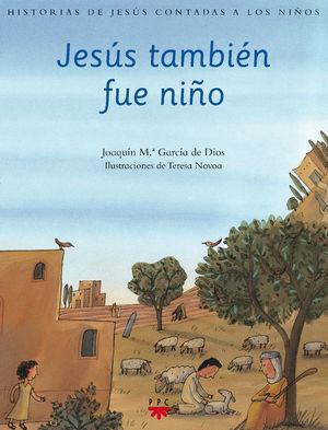 JESÚS TAMBIÉN FUE NIÑO