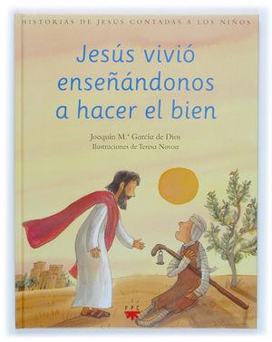 JESÚS VIVIÓ ENSEÑÁNDONOS A HACER EL BIEN