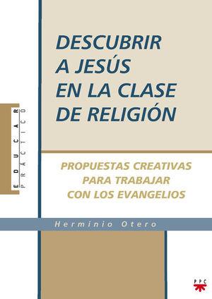 DESCUBRIR A JESÚS EN LA CLASE DE RELIGIÓN