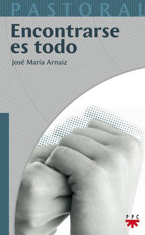 ENCONTRARSE ES TODO