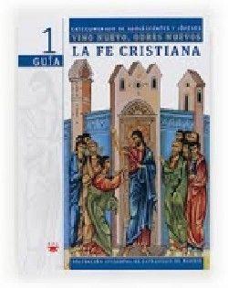 VINO NUEVO, ODRES NUEVOS 1: LA FE CRISTIANA. GUÍA