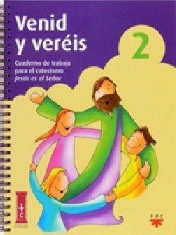 VENID Y VERÉIS 2. CUADERNO DE TRABAJO PARA EL CATECISMO JESÚS ES EL SEÑOR