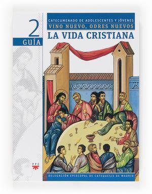 VINO NUEVO, ODRES NUEVOS 2. LA VIDA CRISTIANA GUÍA
