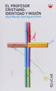 EL PROFESOR CRISTIANO: IDENTIDAD Y MISIÓN