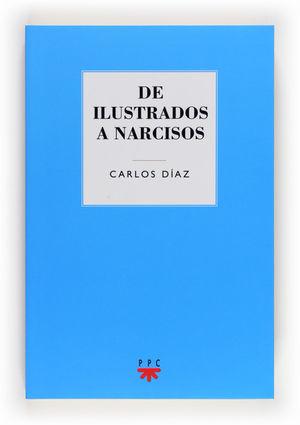 DE ILUSTRADOS A NARCISOS