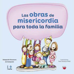 LAS OBRAS DE MISERICORDIA PARA TODA LA FAMILIA