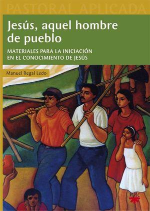 JESÚS AQUEL HOMBRE DE PUEBLO