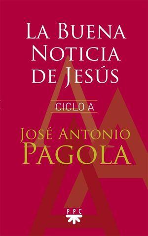 LA BUENA NOTICIA DE JESÚS CICLO A