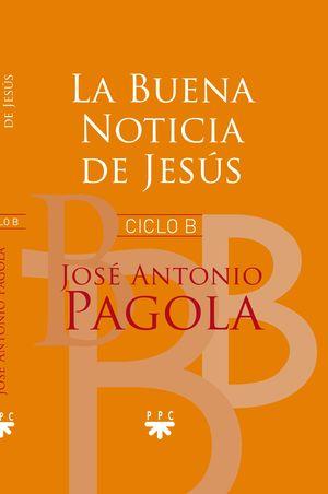 LA BUENA NOTICIA DE JESUS CICLO B
