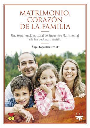 MATRIMONIO, CORAZÓN DE LA FAMILIA