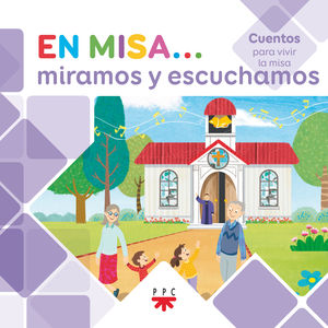 EN MISA… 2. MIRAMOS Y ESCUCHAMOS (CUENTOS)