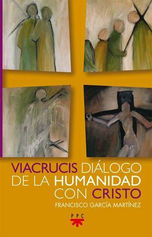 VIACRUCIS DIÁLOGO DE LA HUMANIDAD CON CRISTO