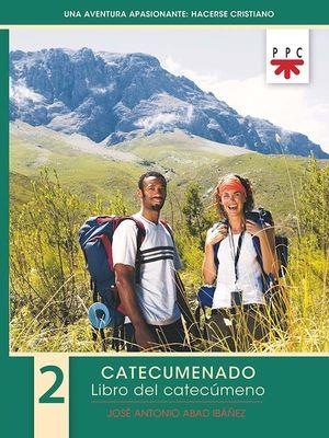UNA AVENTURA APASIONANTE: HACERSE CRISTIANO. 2. CATECUMENADO. LIBRO DEL CATECÚMENO