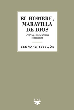 EL HOMBRE, MARAVILLA DE DIOS