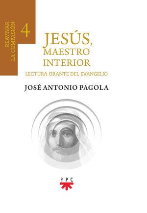 JESÚS, MAESTRO INTERIOR 4. REAVIVAR LA COMPASIÓN