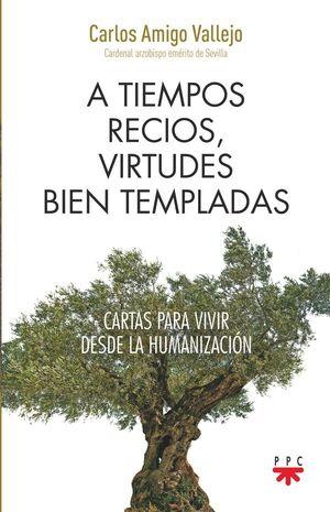 A TIEMPOS RECIOS, VIRTUDES BIEN TEMPLADAS